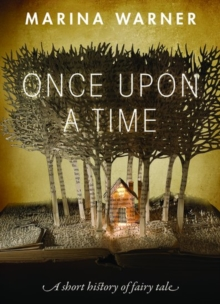 Once Upon a Time : A Short History of Fairy Tale, Paperback Book