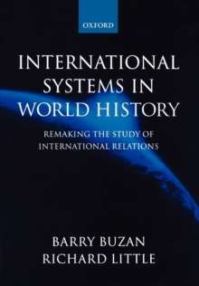 International Systems in World History : Remaking the Study of International Relations, Paperback Book