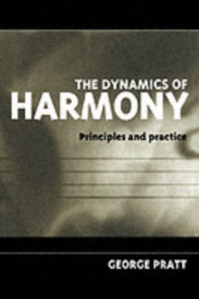 The Dynamics of Harmony : Principles and Practice, Paperback Book