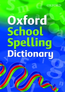 OXFORD SCHOOL SPELLING DICTIONARY, Paperback Book