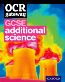 OCR Gateway GCSE Additional Science Student Book, Mixed media product Book