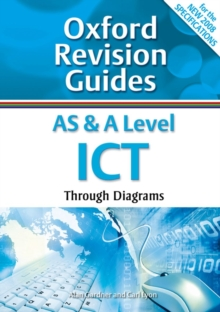 AS and A Level ICT Through Diagrams : Oxford Revision Guides, Paperback Book