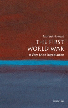 The First World War: A Very Short Introduction, Paperback Book