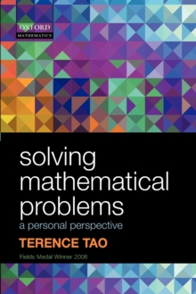 Solving Mathematical Problems : A Personal Perspective, Paperback Book