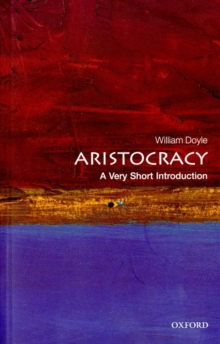 Aristocracy: A Very Short Introduction, Paperback Book