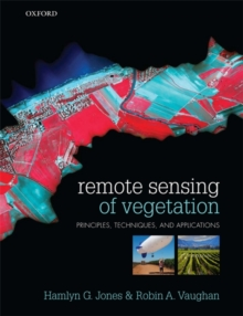 Remote Sensing of Vegetation : Principles, Techniques, and Applications, Paperback Book