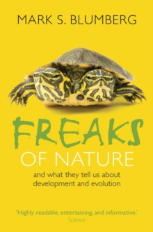 Freaks of Nature : And what they tell us about evolution and development, Paperback Book