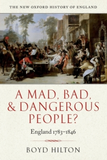 A Mad, Bad, and Dangerous People? : England 1783-1846, Paperback Book