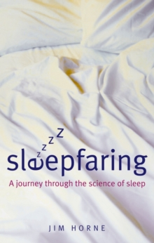 Sleepfaring : A journey through the science of sleep, Paperback Book