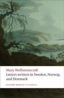 Letters Written in Sweden, Norway, and Denmark, Paperback Book