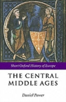 The Central Middle Ages : 950-1320, Paperback Book