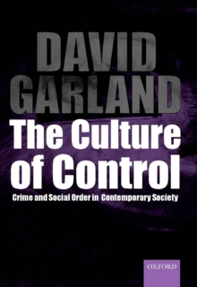 The Culture of Control : Crime and Social Order in Contemporary Society, Paperback Book