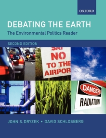 The Environmental Politics Reader: Debating the Earth, Paperback Book