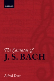 The Cantatas of J. S. Bach : With Their Librettos in German-English Parallel Text, Paperback Book