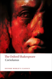 Tragedy of Coriolanus: The Oxford Shakespeare