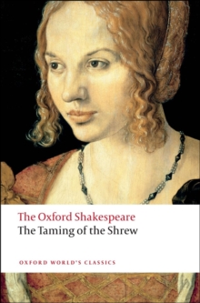 The Taming of the Shrew: The Oxford Shakespeare, Paperback Book