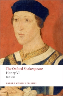 Henry VI, Part One: The Oxford Shakespeare, Paperback Book
