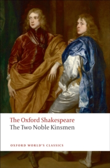 The Two Noble Kinsmen: The Oxford Shakespeare, Paperback Book