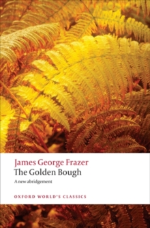 The Golden Bough : A Study in Magic and Religion, Paperback Book