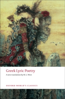 Greek Lyric Poetry : Includes Sappho, Archilochus, Anacreon, Simonides and Many More, Paperback Book