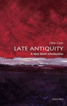 Late Antiquity: A Very Short Introduction, Paperback Book