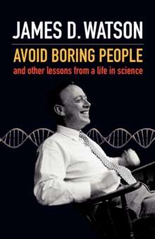 Avoid Boring People : And Other Lessons from a Life in Science, Paperback Book