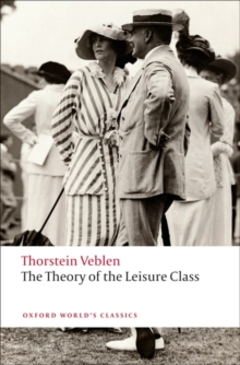 The Theory of the Leisure Class, Paperback Book