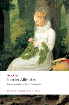 Elective Affinities : A Novel, Paperback Book