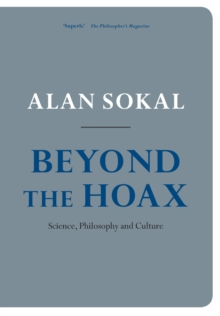 Beyond the Hoax : Science, Philosophy and Culture, Paperback Book