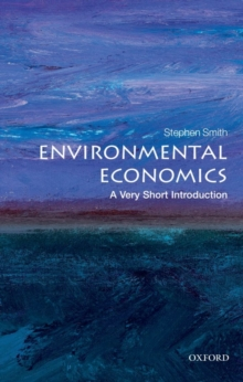 Environmental Economics: A Very Short Introduction, Paperback Book