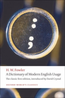 A Dictionary of Modern English Usage : The Classic First Edition, Paperback Book