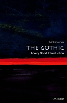 The Gothic: A Very Short Introduction, Paperback Book