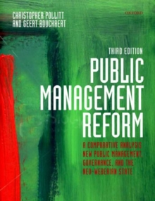 Public Management Reform : A Comparative Analysis - New Public Management, Governance, and the Neo-weberian State, Paperback Book