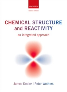 Chemical Structure and Reactivity : An Integrated Approach, Paperback Book