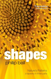 Shapes : Nature's patterns: a tapestry in three parts, Paperback Book