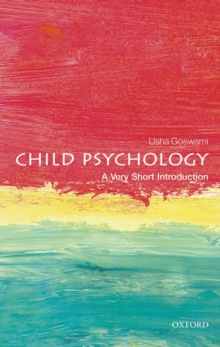 Child Psychology: A Very Short Introduction, Paperback Book