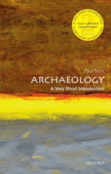 Archaeology: A Very Short Introduction, Paperback Book