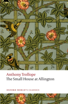 The Small House at Allington : The Chronicles of Barsetshire, Paperback Book