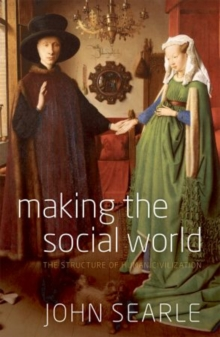 Making the Social World : The Structure of Human Civilization, Paperback Book