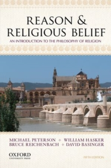 Reason & Religious Belief : An Introduction to the Philosophy of Religion, Paperback Book