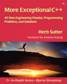 More Exceptional C++ : 40 New Engineering Puzzles, Programming Problems, and Solutions, Paperback Book
