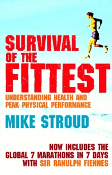 Survival of the Fittest : The Anatomy of Peak Physical Performance, Paperback Book