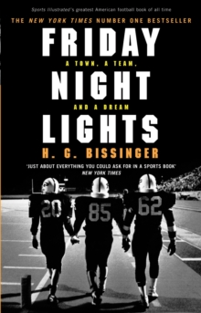 Friday Night Lights : A Town, a Team, and a Dream, Paperback Book
