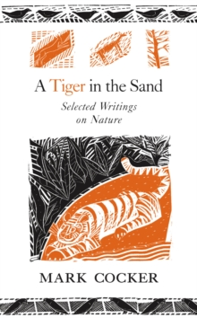 A Tiger in the Sand : Selected Writings on Nature, Hardback Book