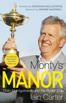 Monty's Manor : Colin Montgomerie and the Ryder Cup, Hardback Book