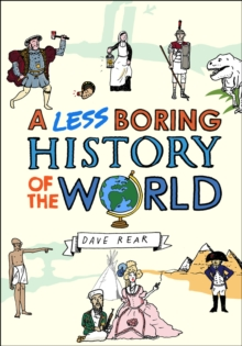 A Less Boring History of the World, Hardback Book
