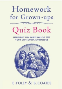 Homework for Grown-Ups Quiz Book, Hardback Book