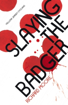 Slaying the Badger, Paperback Book
