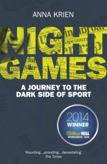 Night Games : A Journey to the Dark Side of Sport, Paperback Book