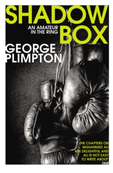 Shadow Box : An Amateur in the Ring, Paperback Book
